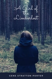 A Girl of the Limberlost [Illustrated]