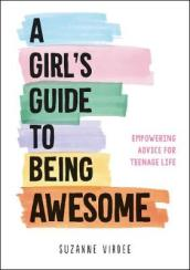 A Girl s Guide to Being Awesome