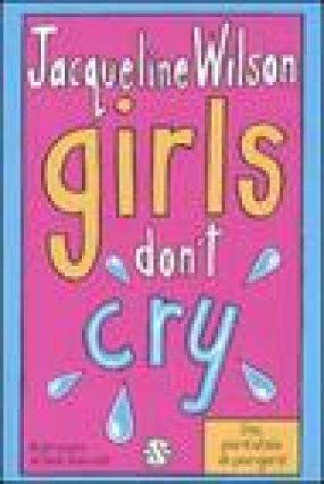Girls don't cry. Tre ragazze tre. 4.