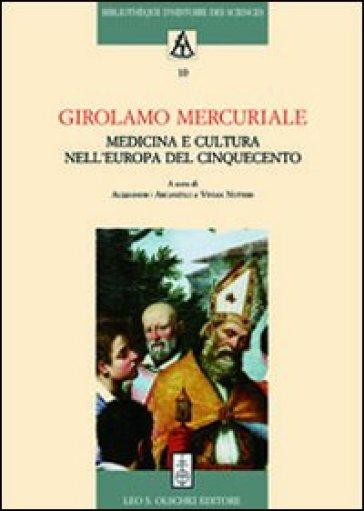 Girolamo Mercuriale. Medicina e cultura nell'Europa del Cinquecento. Atti del Convegno (Forlì, 8-11 novembre 2008) - V. Nutton | Rochesterscifianimecon.com