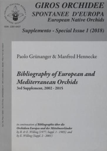 Giros. Orchidee spontanee d'Europa. Supplemento (2018). 1: Bibliography of european and mediterranean orchids 3rd supplement, 2002-2015