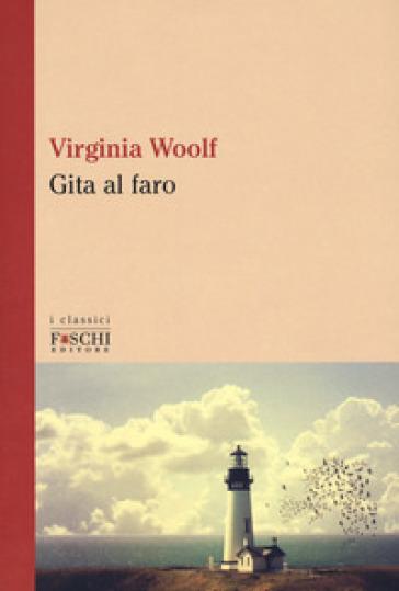 Gita al faro - Virginia Woolf |
