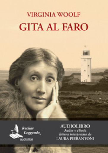 Gita al faro. Letto da Laura Pierantoni. Audiolibro. CD Audio formato MP3 - Virginia Woolf |