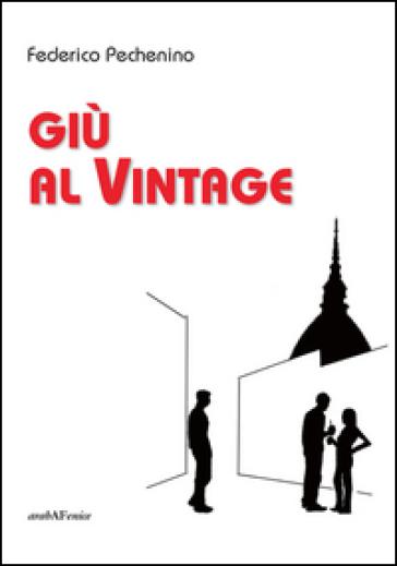 Giù al vintage - Federico Pechenino |