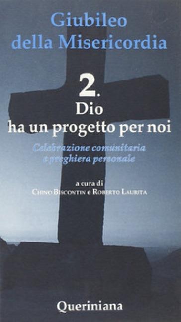 Giubileo della Misericordia. 2: Dio ha un progetto per noi - Chino Biscontin | Rochesterscifianimecon.com