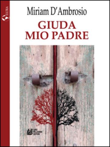Giuda mio padre - Miriam D'Ambrosio  