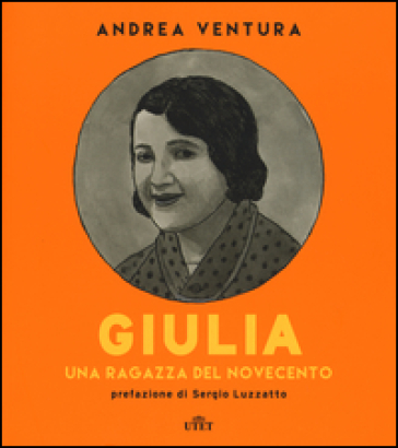 Giulia. Una ragazza del Novecento. Con e-book - Andrea Ventura |