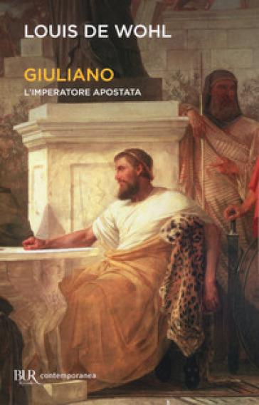Giuliano. L'imperatore apostata - Louis Wohl   Rochesterscifianimecon.com