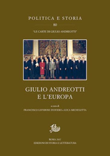 Giulio Andreotti e l'Europa - F. Lefebvre D'Ovidio   Kritjur.org