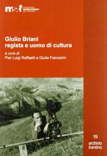 Giulio Briani regista e uomo di cultura - P. L. Raffaelli  