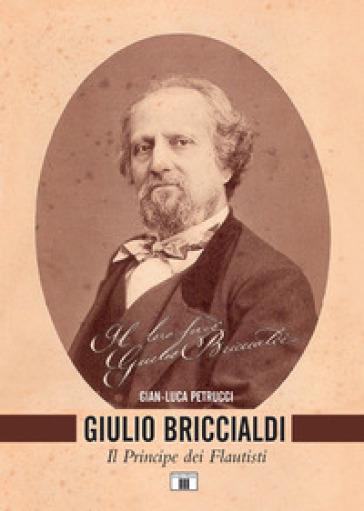 Giulio Briccialdi. Il principe dei flautisti - Gian-Luca Petrucci | Thecosgala.com