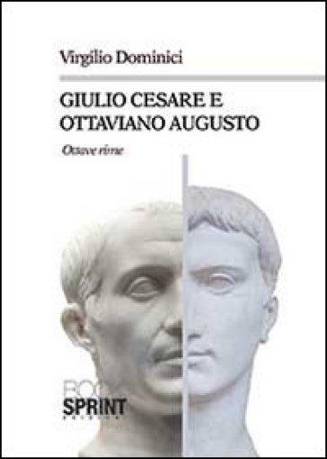 Giulio Cesare e Ottaviano Augusto - Virgilio Dominici |