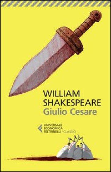 Giulio Cesare. Testo inglese a fronte - William Shakespeare |