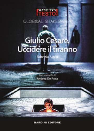 Giulio Cesare. Uccidere il tiranno - Fabrizio Sinisi | Thecosgala.com