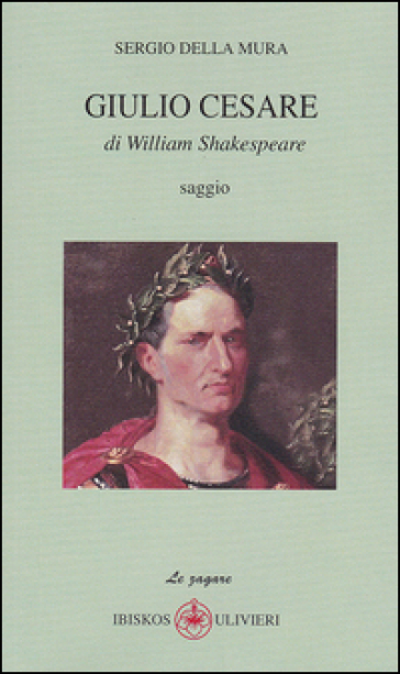 Giulio Cesare di William Shakespeare - Sergio Della Mura | Ericsfund.org