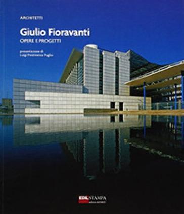 Giulio Fioravanti. Opere e progetti