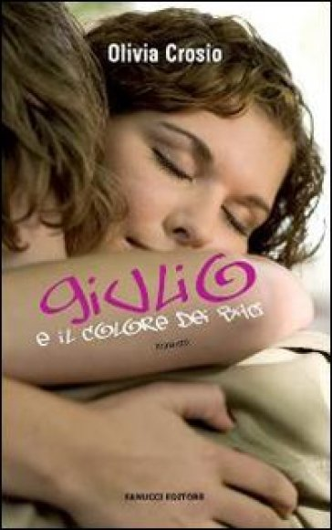 Giulio e il colore dei baci - Olivia Crosio |