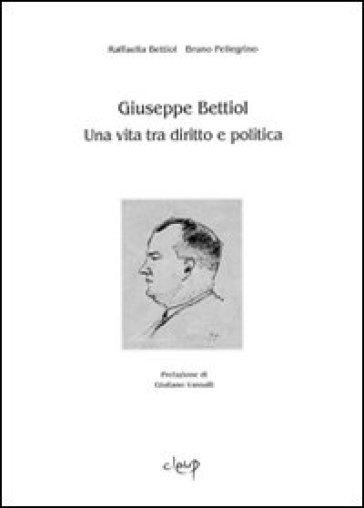 Giuseppe Bettiol. Una vita tra diritto e politica - Bruno Pellegrino   Rochesterscifianimecon.com