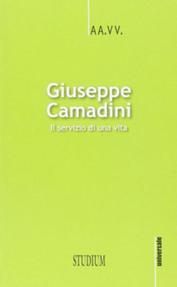 Giuseppe Camadini. Il servizio di una vita