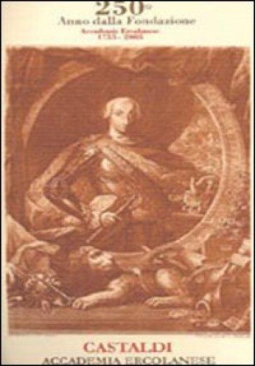 Giuseppe Castaldi della Reale Accademia Ercolanese dalla sua fondazione finora. Ristampa anastatica dell'edizione del 1840 - Mario Capasso |