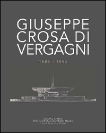 Giuseppe Crosa di Vergagni 1886-1962