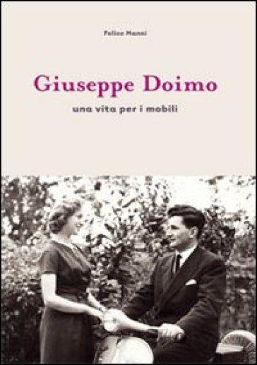 Giuseppe Doimo. Una vita per i mobili - Felice Manni | Rochesterscifianimecon.com