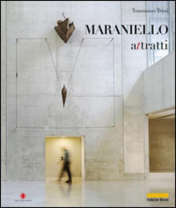 Giuseppe Maraniello. Attratti. Ediz. italiana e inglese - Tommaso Trini |