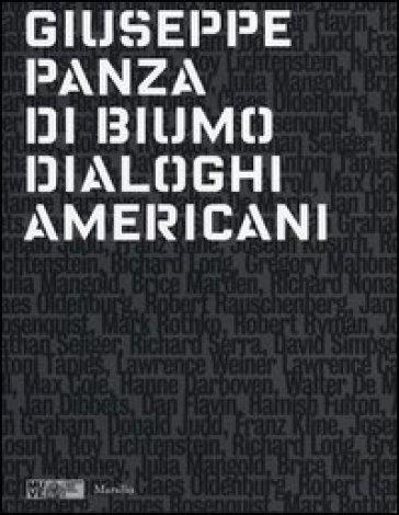 Giuseppe Panza di Biumo. Dialoghi americani. Catalogo della mostra (Venezia, 2 febbraio-4 maggio 2014) - F. Pagano   Rochesterscifianimecon.com