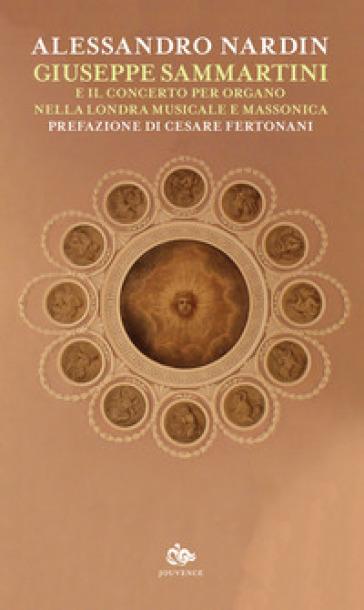 Giuseppe Sammartini e il concerto per organo nella Londra musicale e massonica - Alessandro Nardin  