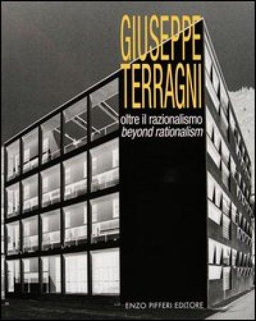 Giuseppe Terragni. Oltre il razionalismo - Giovanna D'Amia | Rochesterscifianimecon.com