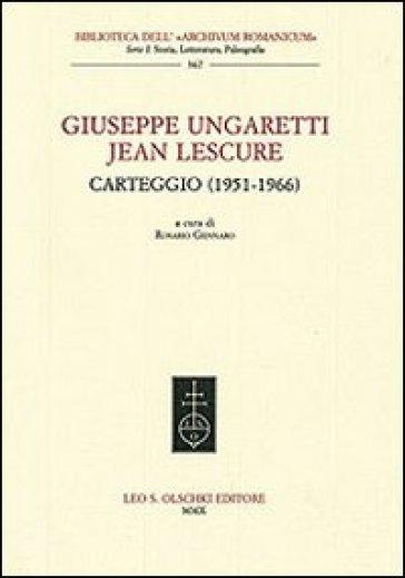 Giuseppe Ungaretti - Jean Lescure. Carteggio (1951-1966) - R. Gennaro | Rochesterscifianimecon.com