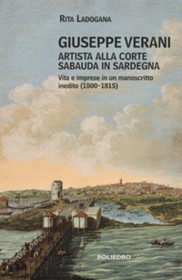 Giuseppe Verani. Artista alla corte sabauda in Sardegna - Rita Ladogana |