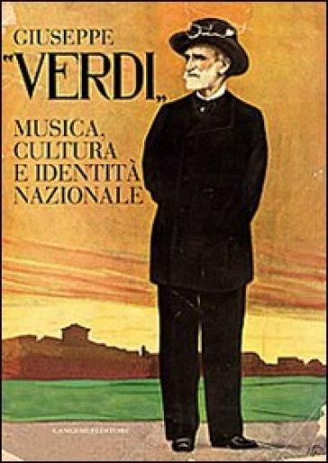 Giuseppe Verdi. Musica, cultura e identità nazionale - M. Pizzo | Thecosgala.com