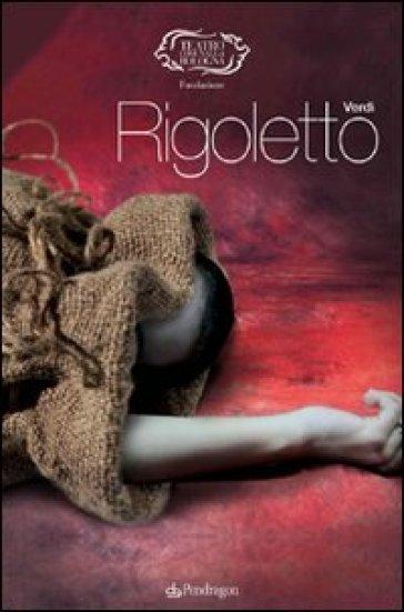 Giuseppe Verdi. Rigoletto - F. Tessitore |
