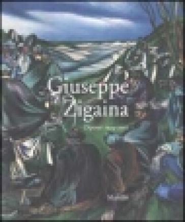 Giuseppe Zigaina. Dipinti 1944-2002 - Giuseppe Bergamini |