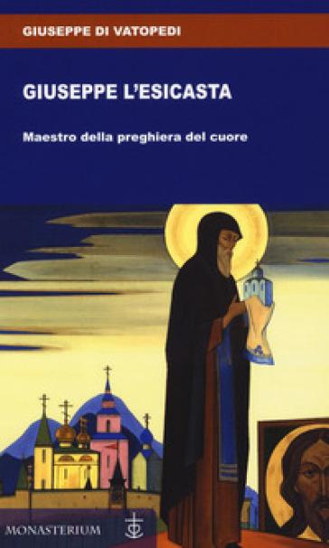Giuseppe l'esicasta - Giuseppe di Vatopedi   Thecosgala.com