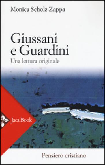 Giussani e Guardini. Una lettura originale - Monica Scholz Zappa | Kritjur.org