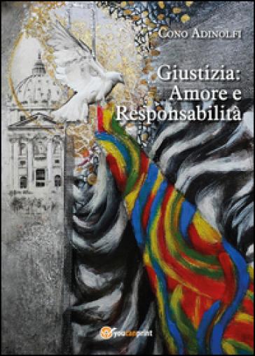 Giustizia: amore e responsabilità - Cono Adinolfi  