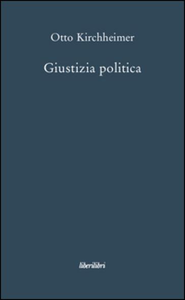 Giustizia politica - Otto Kirchheimer   Kritjur.org