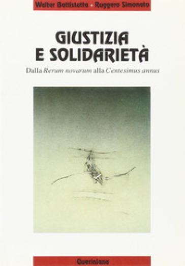 Giustizia e solidarietà. Dalla «Rerum Novarum» alla «Centesimus annus» - Walter Battistutta | Jonathanterrington.com