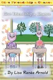 Give Friendship a Chance