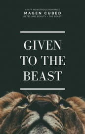 Given To The Beast