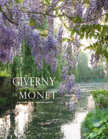 Giverny. Il giardino di Monet. Ediz. illustrata - Jean-Pierre Gilson |