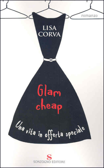 Glam cheap. Una vita in offerta speciale - Lisa Corva | Kritjur.org