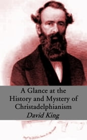 A Glance at the History and Mystery of Christadelphianism