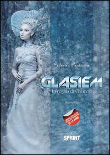 Glasiem. La regina di ghiaccio - Federica Perticone |