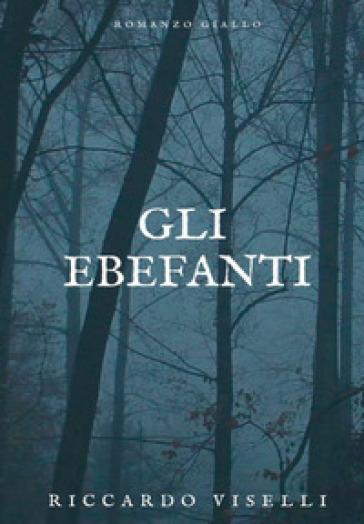 Gli Ebefanti - Riccardo Viselli |