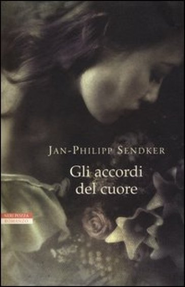 Gli accordi del cuore - Jan-Philipp Sendker |
