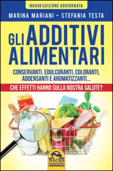 Gli additivi alimentari - Marina Mariani | Rochesterscifianimecon.com