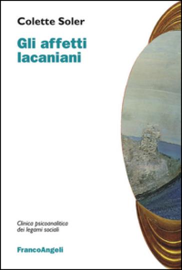 Gli affetti lacaniani - Colette Soler |